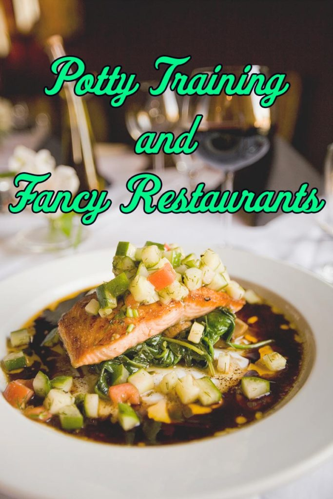 Potty Training and Fancy Resturants - Dreams and Caffeine