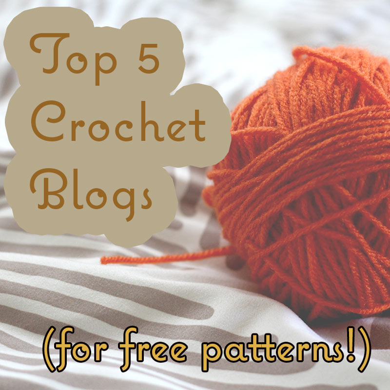 Top 5 Crochet Blogs for Free Patterns - Dreams and Caffeine