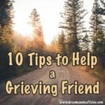 s to Help a Grieving Friend - Dreams and Caffeine