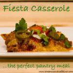 Fiesta Casserole - Dreams and Caffeine