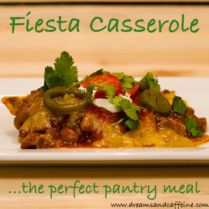 Fiesta Casserole - Dreams and Caffeine