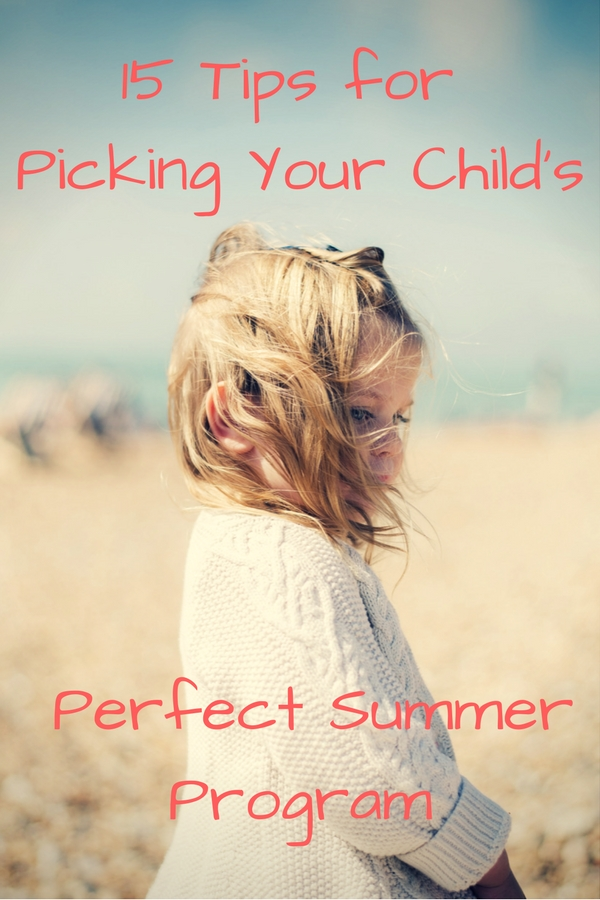 15 Tips for Picking Your Child's Perfect Summer Program