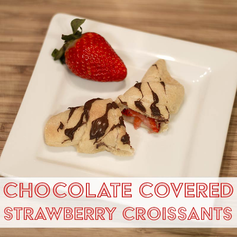 Chocolate Covered Strawberry Croissants - Dreams and Caffeine