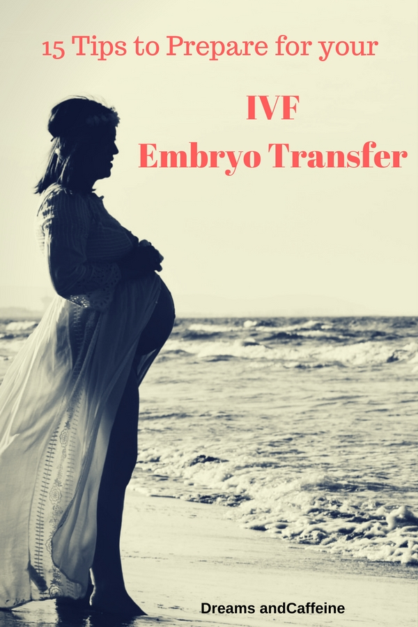 15 Tips to Prepare for your IVF Embryo Transfer