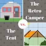 The Retro Camper vs. The Tent