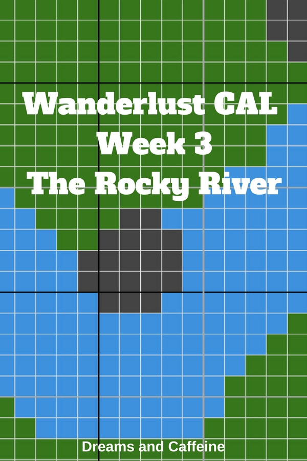 Wanderlust CAL Week 3 The Rocky River