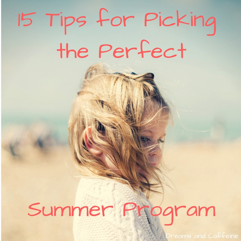 15 Tips for Picking the Perfect Summer Program