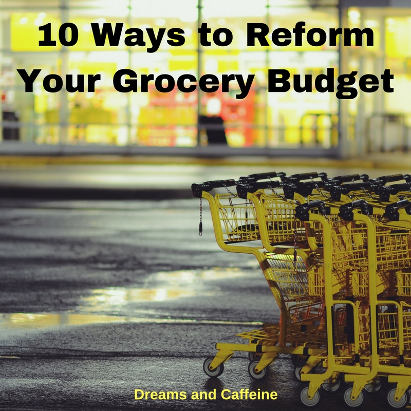10 Ways to Reform Your Grocery Budget