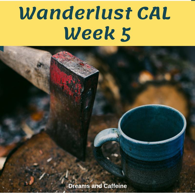 Wanderlust CAL Week 5