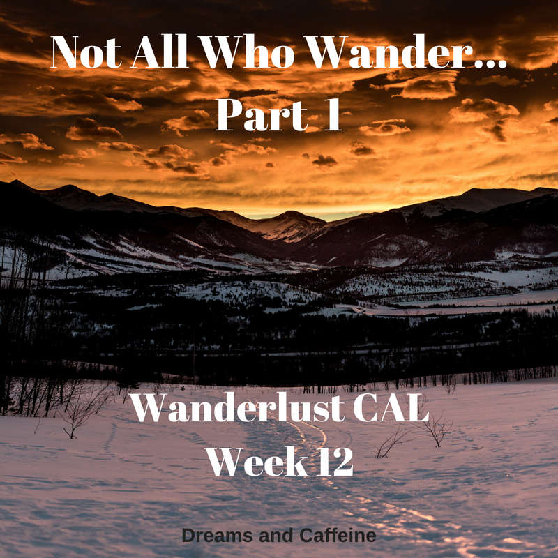 Not All Who Wander... Part 1