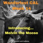 Wanderlust CAL Week 14