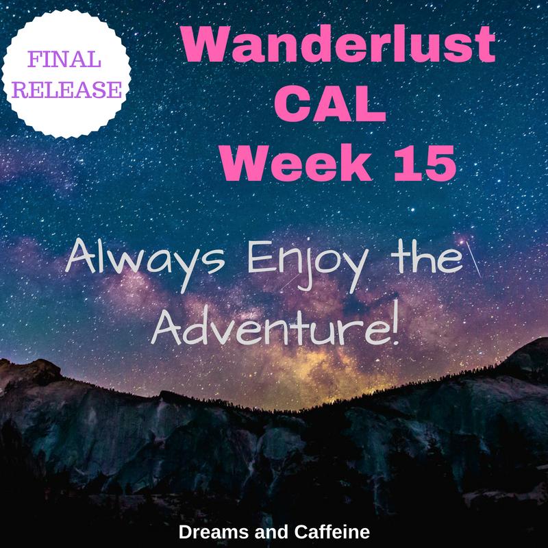 Wanderlust CAL Week 15