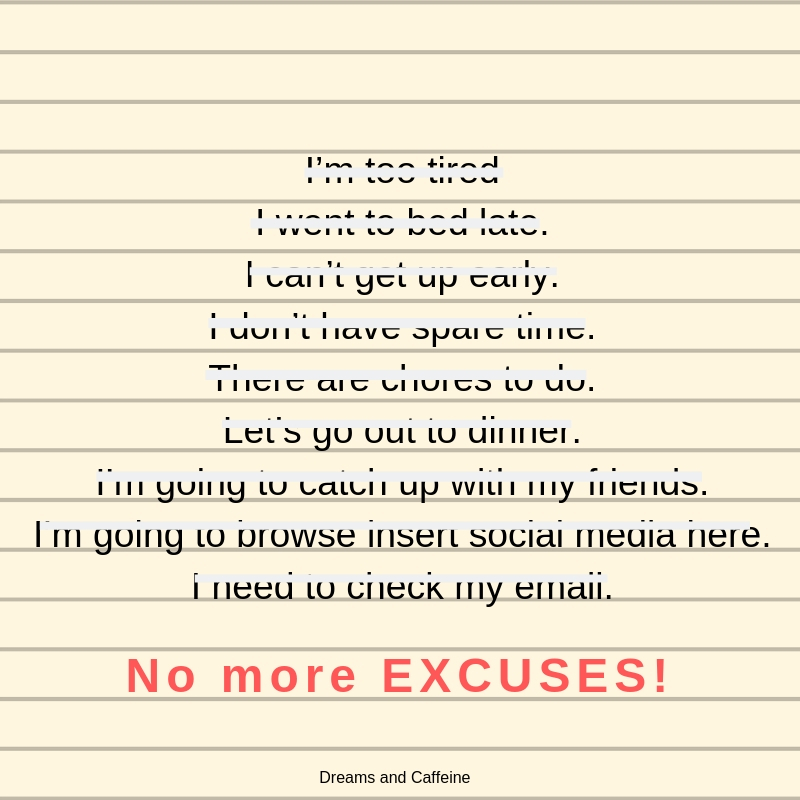 No More Excuses Dreams and Caffeine