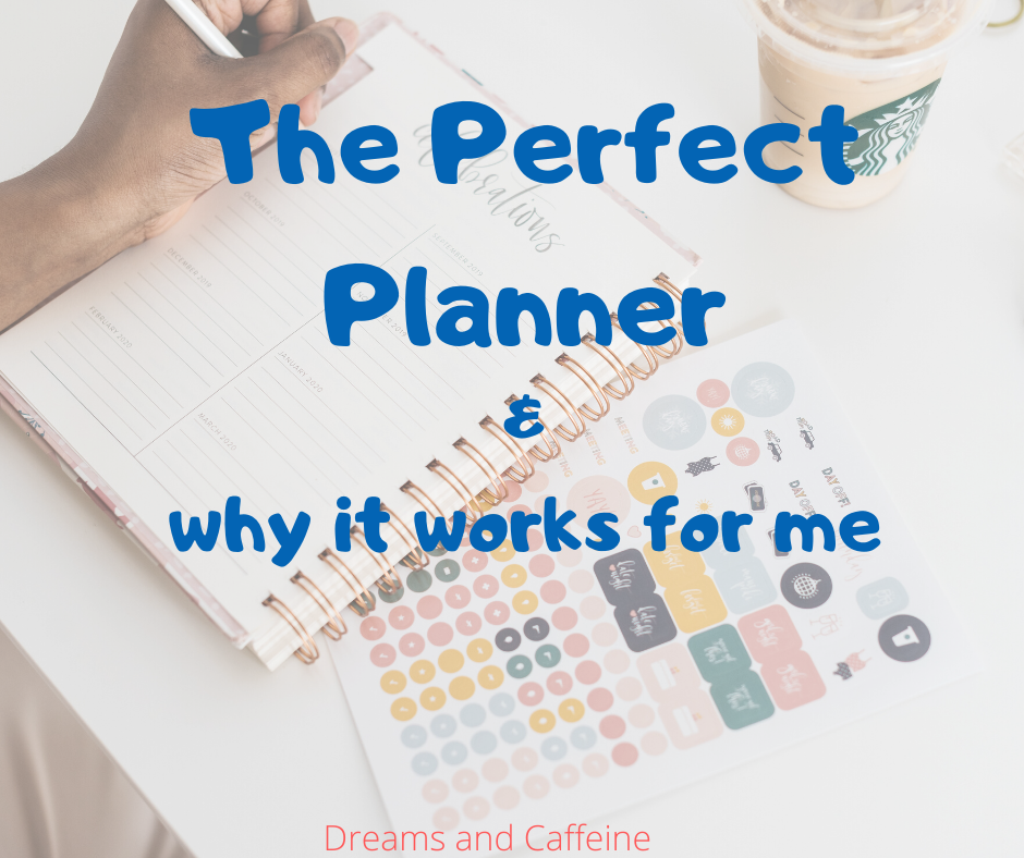 The Perfect Planner & why it works for me